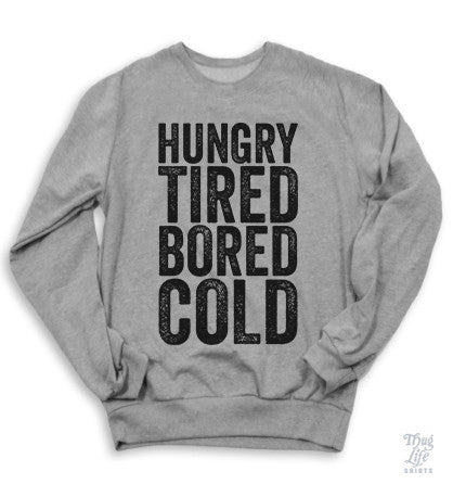 Hungry Tired Bored Cold Sweater