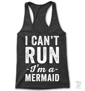 I Can't Run I'm A Mermaid Racerback