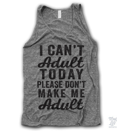 Please Dont Make Me Adult Tank