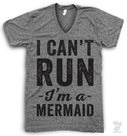 I Can't Run I'm A Mermaid V Neck