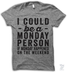 I Could Be A Monday Person