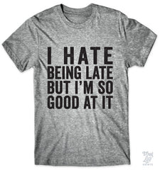 I Hate Being Late