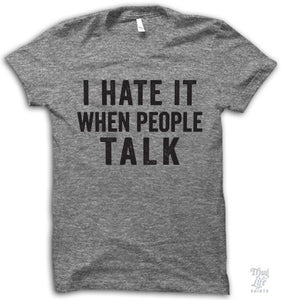 I Hate It When People Talk