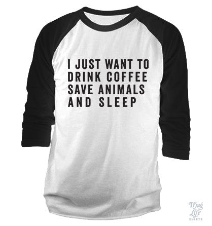 I Just Want To Drink Coffee Baseball Shirt