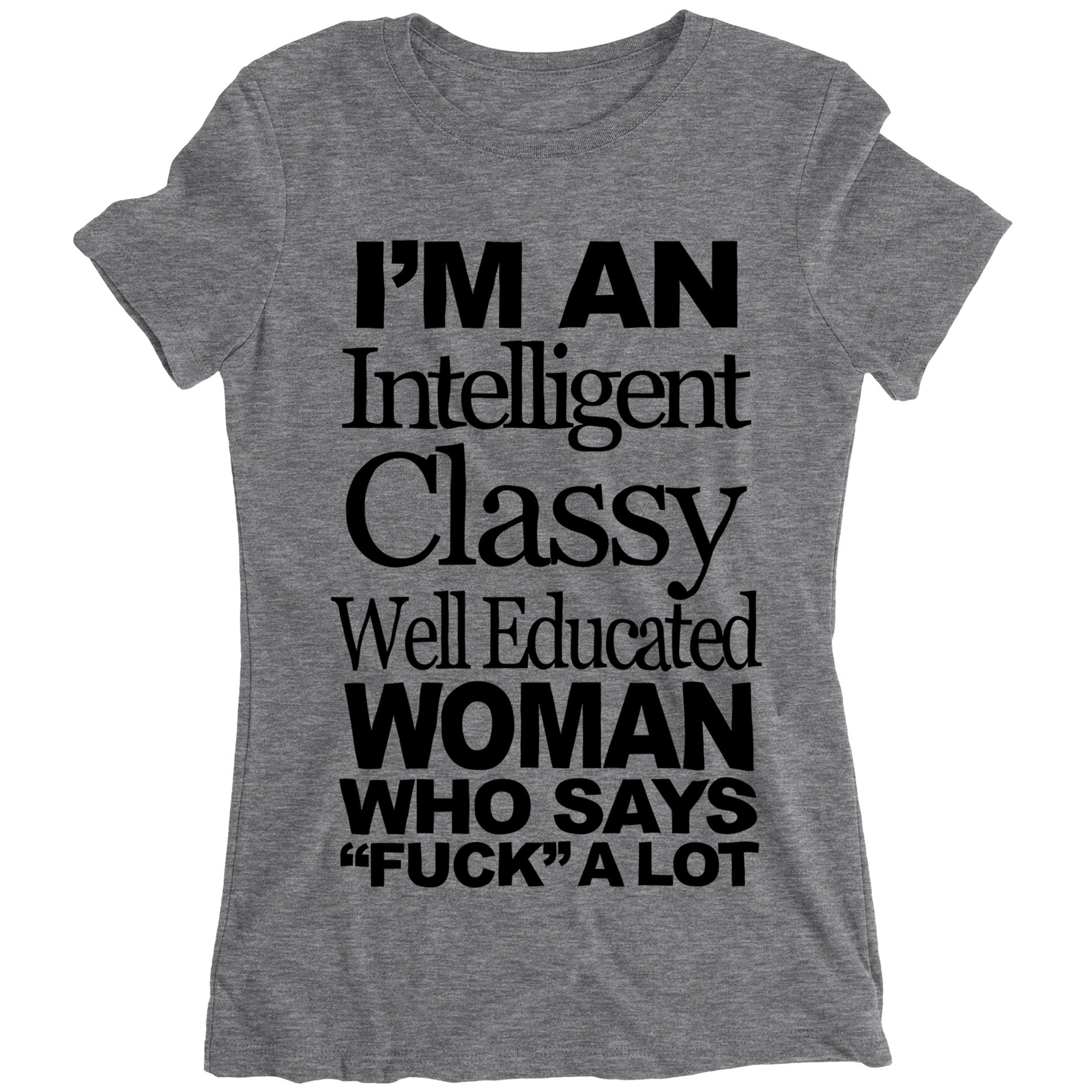 I'm An Intelligent Classy Well Educated Woman