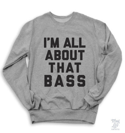 I'm All About That Bass Sweater