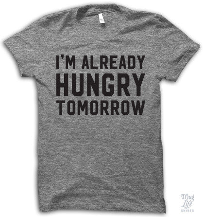 I'm Already Hungry Tomorrow