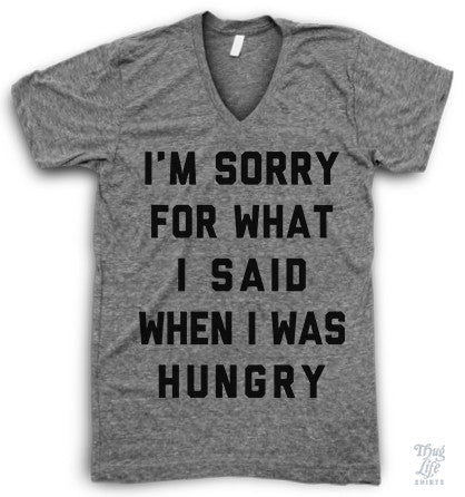 I'm Sorry Hungry V Neck