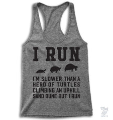 I Run Slower Than Turtles Racerback