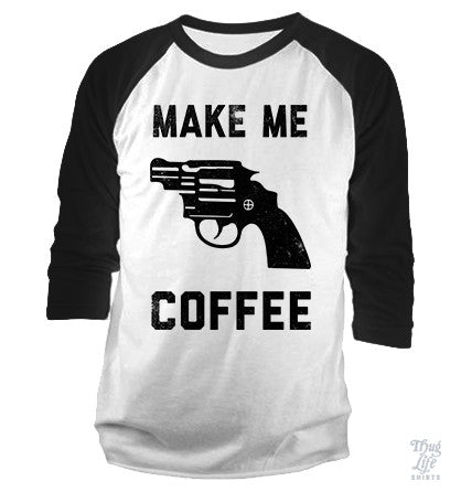 Make Me Coffee Baseball Shirt