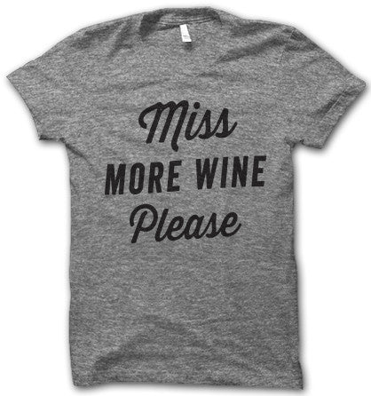 Miss More Wine