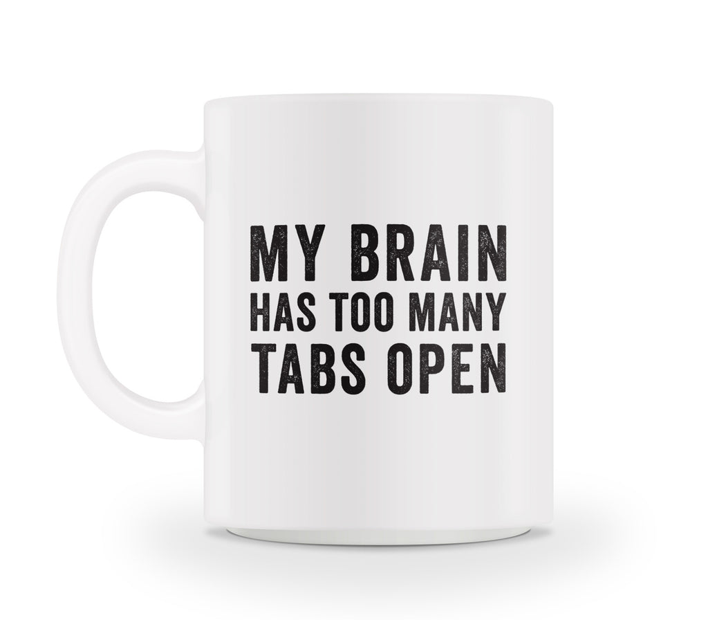 My Brain Has To Many Tabs Open Mug