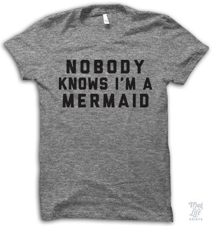 Nobody Knows I'm A Mermaid