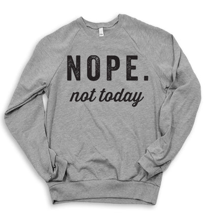 Nope Not Today Sweater