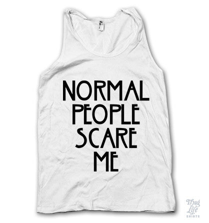 Normal People Scare Me Tank