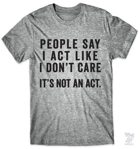 Not An Act Shirt