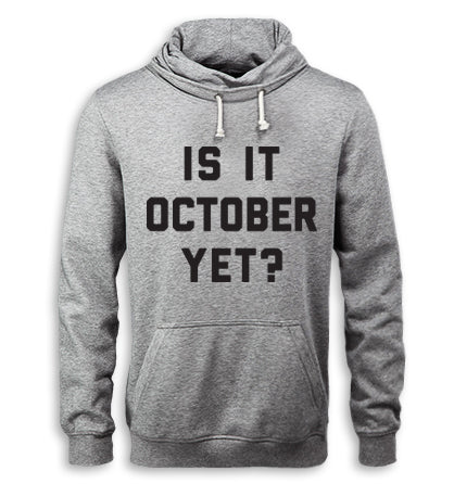 Is It October Yet? Hoodie