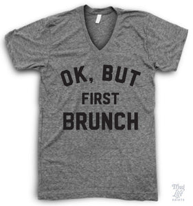 Ok But First Brunch V Neck