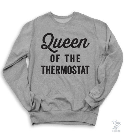 Queen Of The Thermostat Sweater