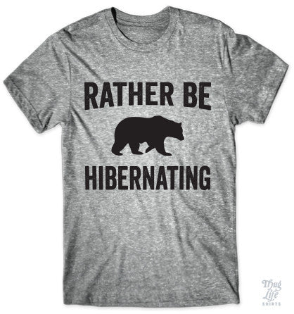 Rather Be Hibernating