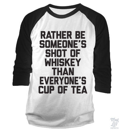 Rather Be Someones Shot Of Whiskey Baseball Shirt