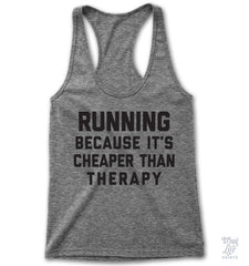 Running Cheaper Than Therapy Racerback