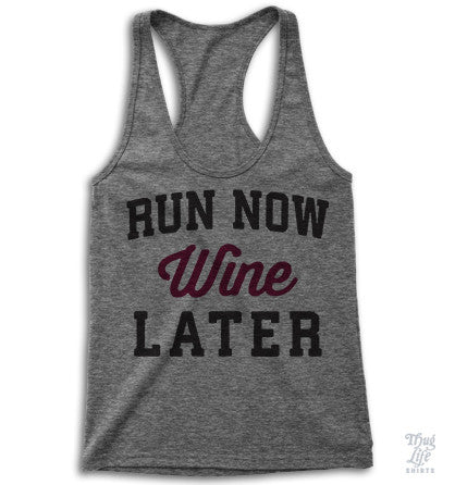 Run Now Wine Later Racerback