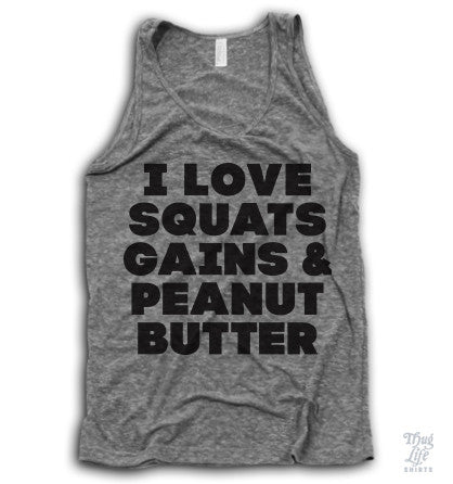 Squats Gains And Peanut Butter Tank