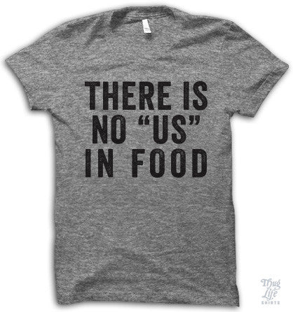 There Is No Us In Food