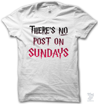 There's No Post On Sundays