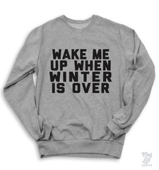 Wake Me Up When Winter Is Over Sweater