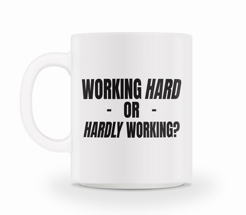 Working Hard Mug
