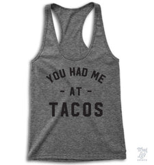 You Had Me At Tacos Racerback
