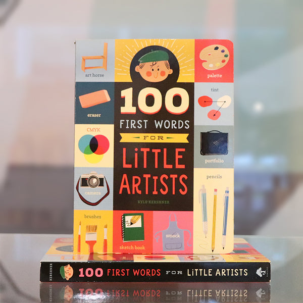 100 First Words for Little Artists by Kyle Kershner