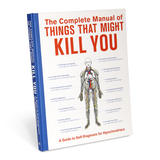 Knock Knock Gift Book: Complete Manual of Things that Might Kill You