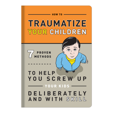 Knock Knock Gift Book: How to Traumatize Your Children