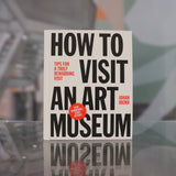 How to Visit an Art Museum: Tips for a Truly Rewarding Visit by Johan Idema