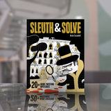 Sleuth & Solve: 20+ Mind Twisting Mysteries