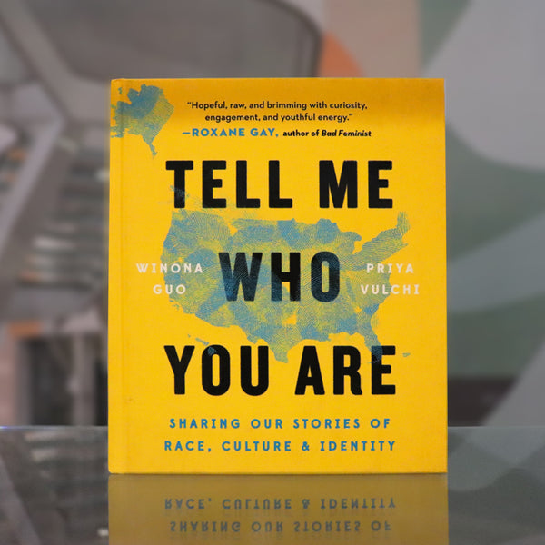 Tell Me Who You Are by Winona Guo and Priya Vulchi