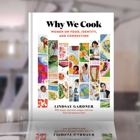 Why We Cook: Women on Food, Identity and Connection