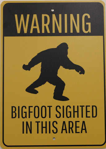 WARNING BIGFOOT SIGHTING - 10 X 14 ALUMINUM SIGN