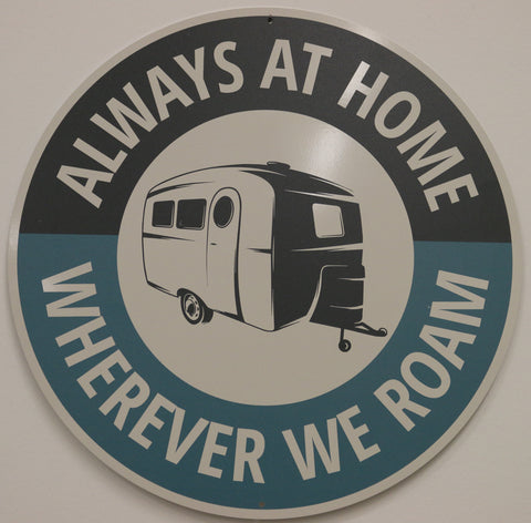 "ALWAYS AT HOME - 12"" ROUND ALUMINUM  SIGN"