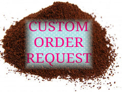 Custom Order (Ground Coffee) As per your requirement