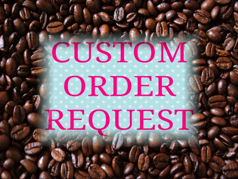 Custom Order (Roasted Coffee Bean) As per your requirement