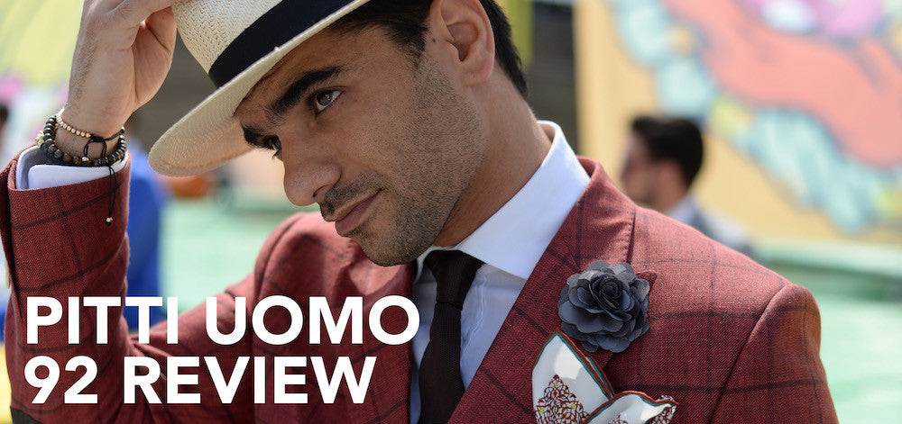 Pitti Uomo 92 Review
