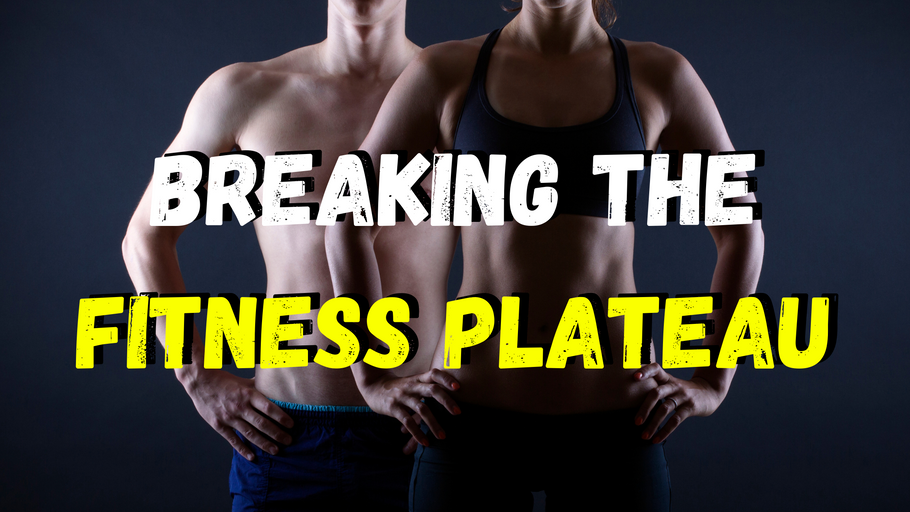 Breaking the Fitness plateau