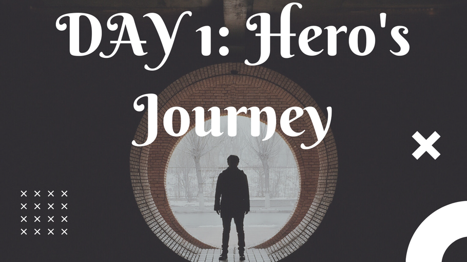 Day 1: Hero's Journey