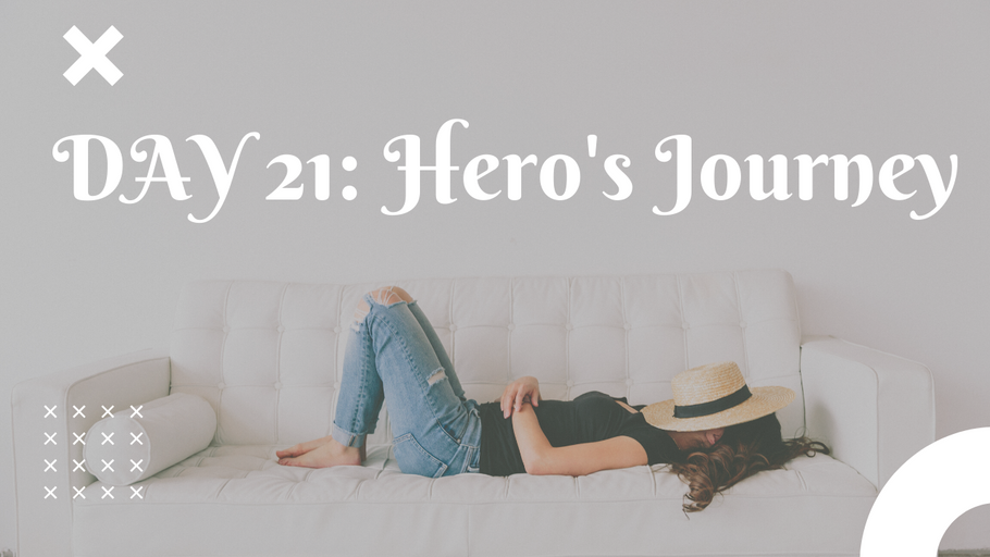 Day 21: Hero's Journey