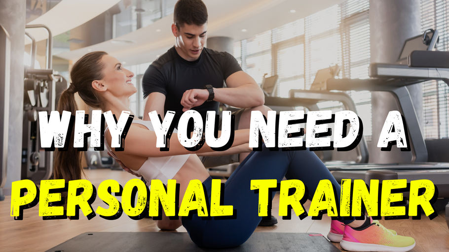 Why you need a personal trainer