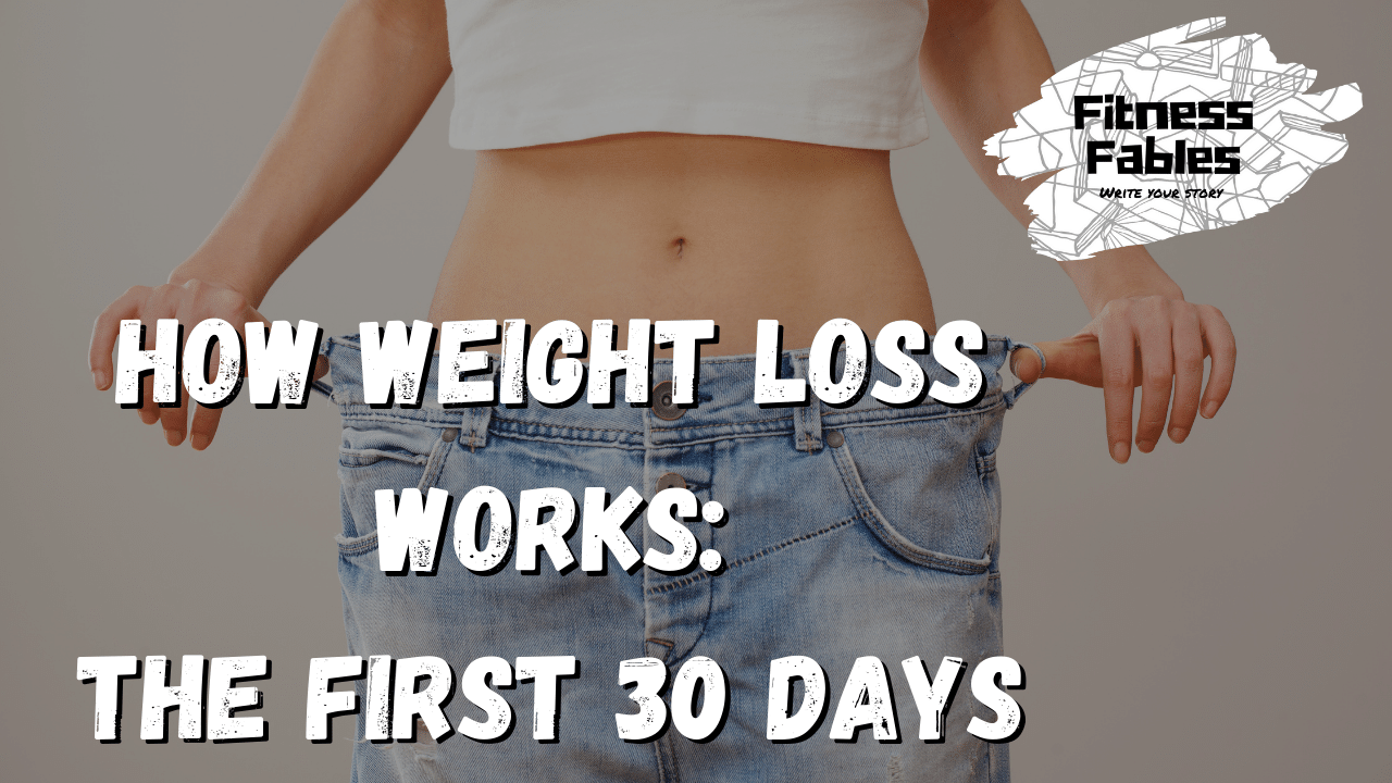 How weight loss works! The first 30 days